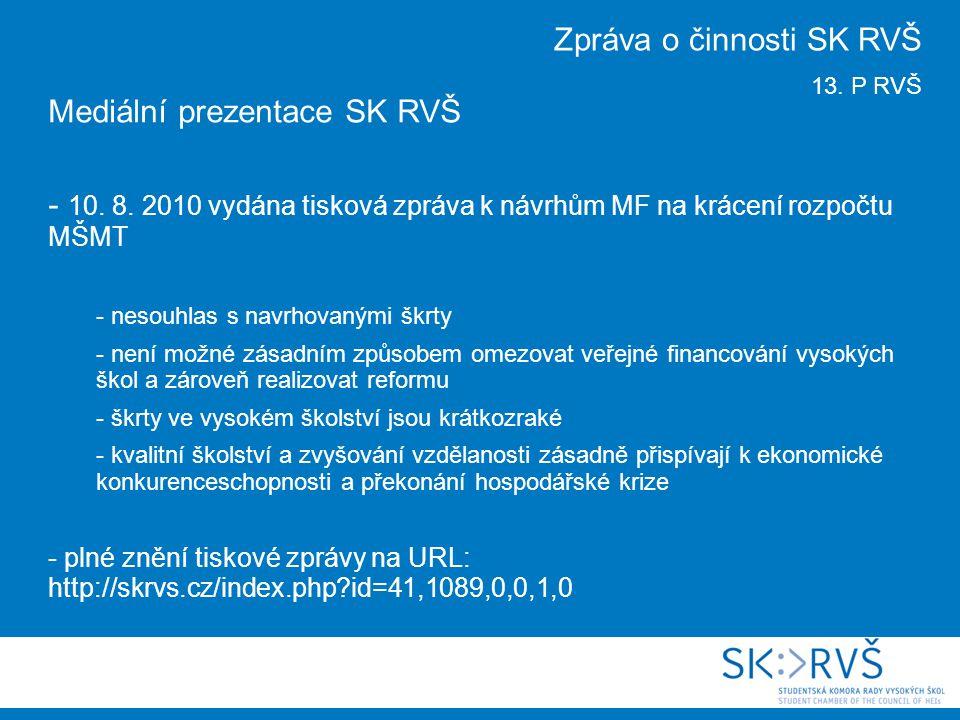 Mediální prezentace SK RVŠ - 10. 8.