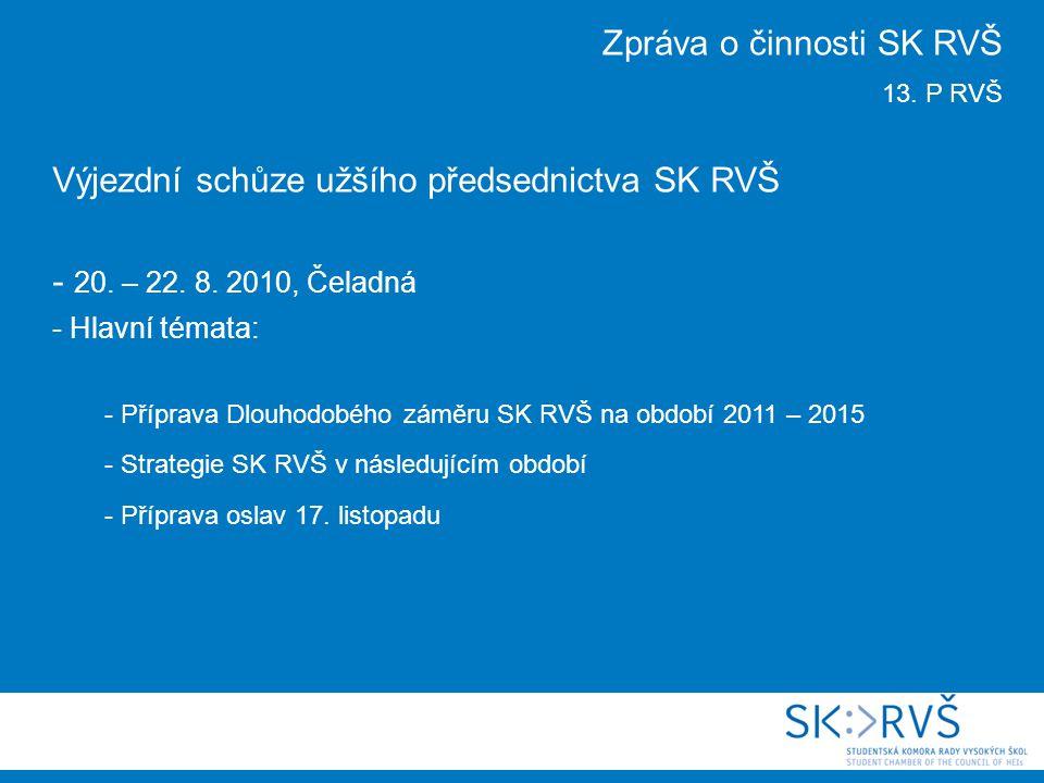 Výjezdní schůze užšího předsednictva SK RVŠ - 20. – 22.