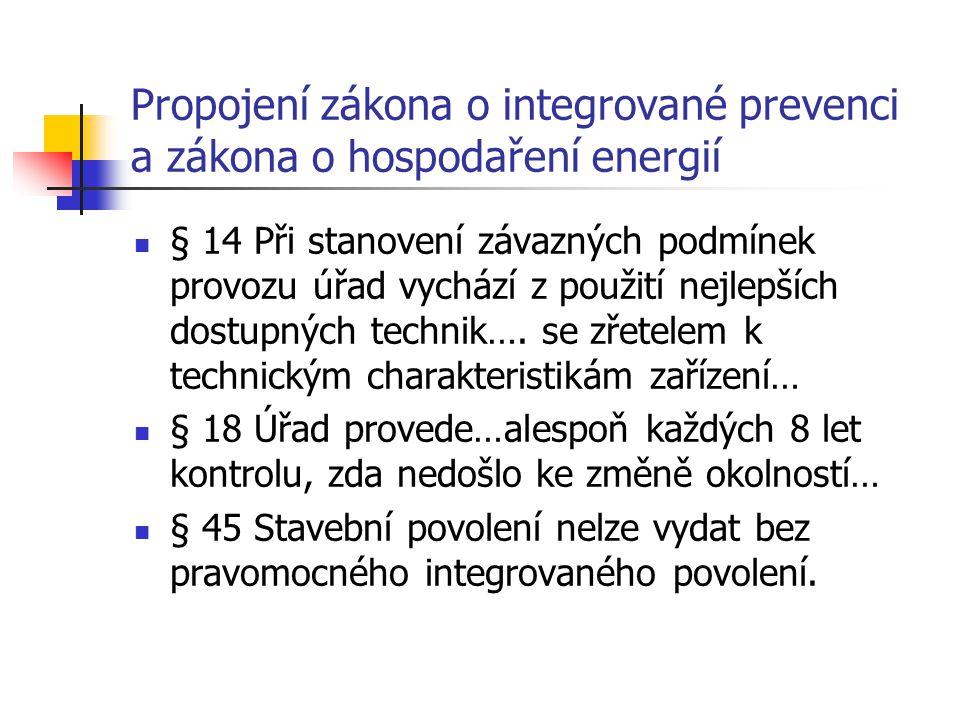 Propojení zákona o integrované prevenci a zákona o hospodaření energií § 14 Při stanovení závazných podmínek provozu úřad vychází z použití nejlepších dostupných technik….
