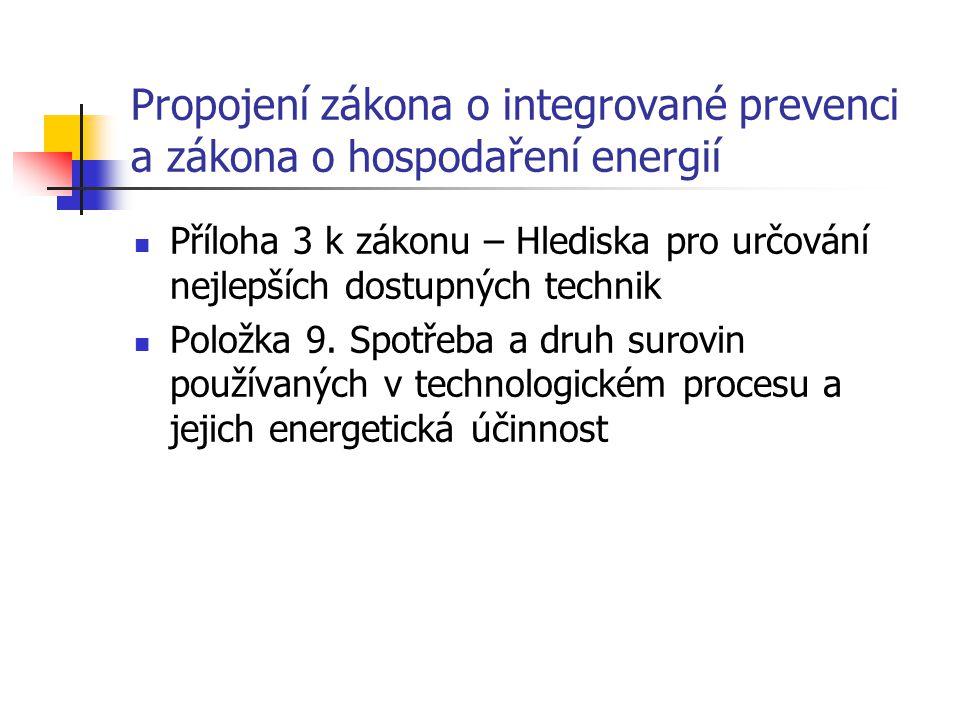 Propojení zákona o integrované prevenci a zákona o hospodaření energií Příloha 3 k zákonu – Hlediska pro určování nejlepších dostupných technik Položka 9.