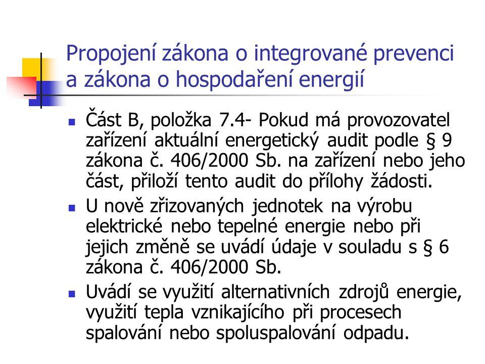 Propojení zákona o integrované prevenci a zákona o hospodaření energií Porovnávají se parametry zařízení jako je spotřeba energií a energetická účinnost s parametry nejlepších dostupných technik.