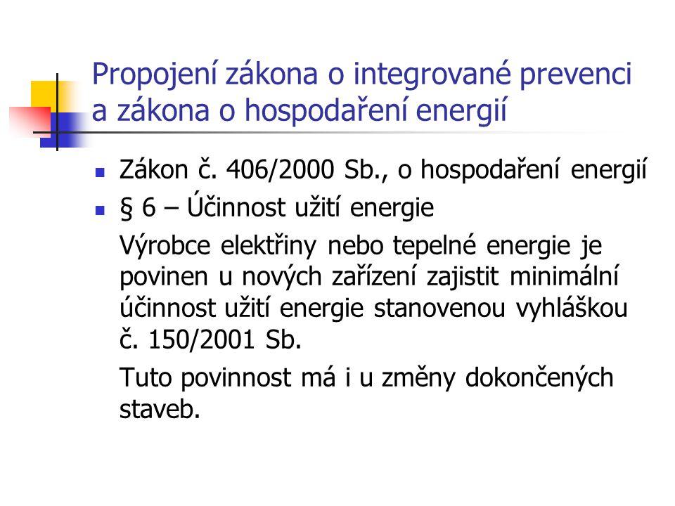 Propojení zákona o integrované prevenci a zákona o hospodaření energií Zákon č.