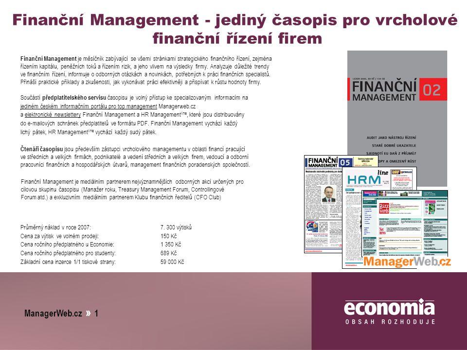 ManagerWeb.cz » 1 Finanční Management - jediný časopis pro vrcholové finanční řízení firem Finanční Management je měsíčník zabývající se všemi stránkami strategického finančního řízení, zejména řízením kapitálu, peněžních toků a řízením rizik, a jeho vlivem na výsledky firmy.