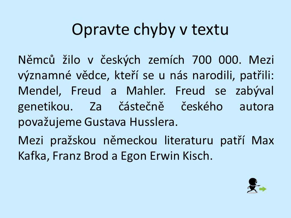 Opravte chyby v textu Němců žilo v českých zemích 700 000.