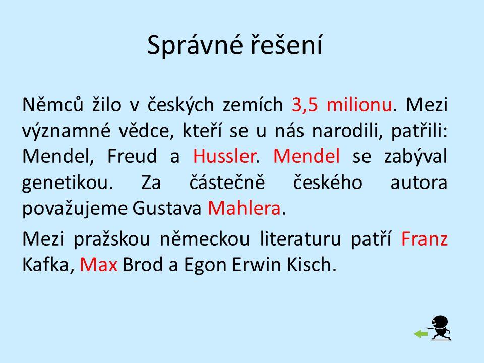 Správné řešení Němců žilo v českých zemích 3,5 milionu.