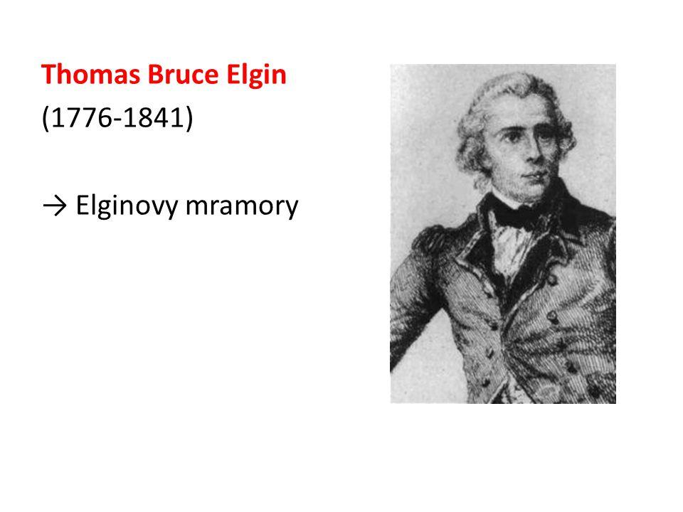 Thomas Bruce Elgin (1776-1841) → Elginovy mramory