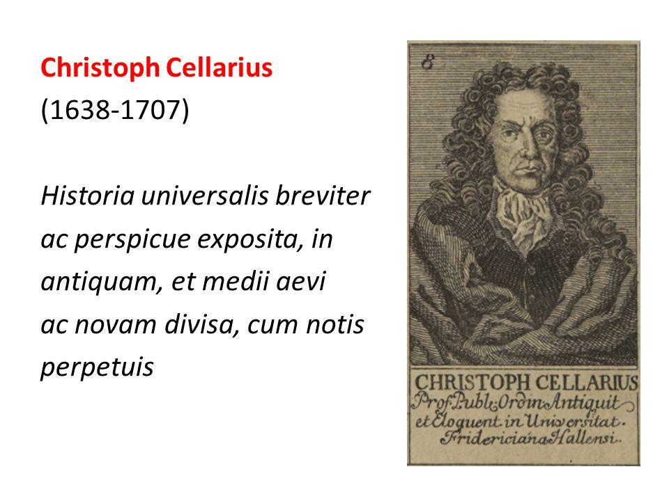 Christoph Cellarius (1638-1707) Historia universalis breviter ac perspicue exposita, in antiquam, et medii aevi ac novam divisa, cum notis perpetuis