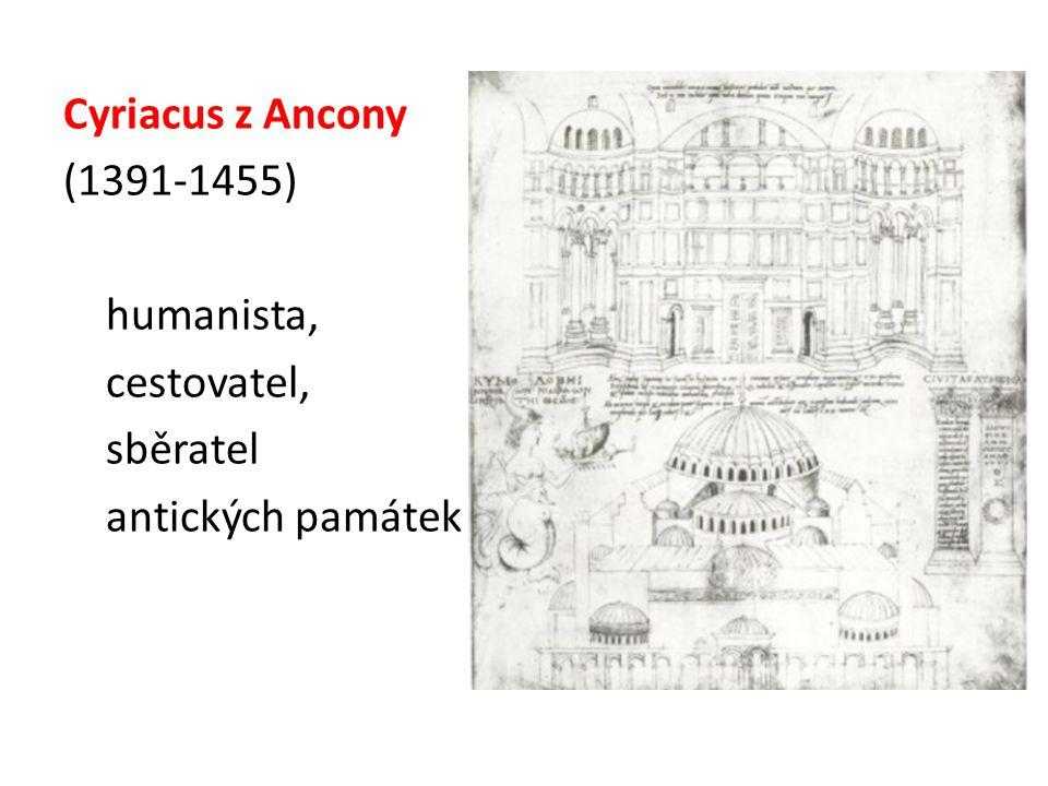 Cyriacus z Ancony (1391-1455) humanista, cestovatel, sběratel antických památek