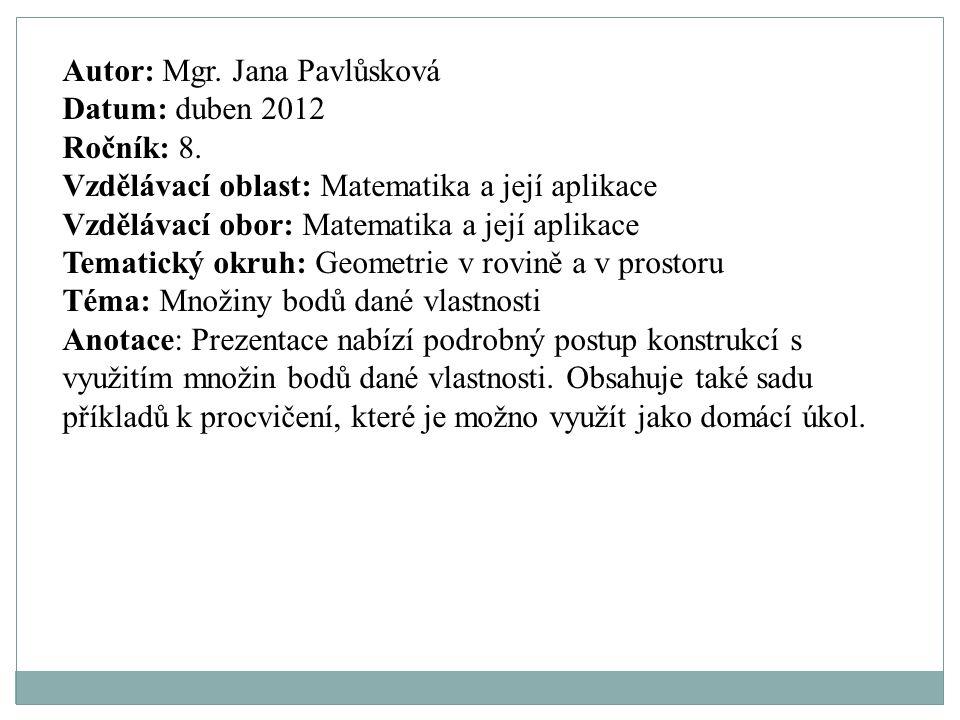 Autor: Mgr. Jana Pavlůsková Datum: duben 2012 Ročník: 8.