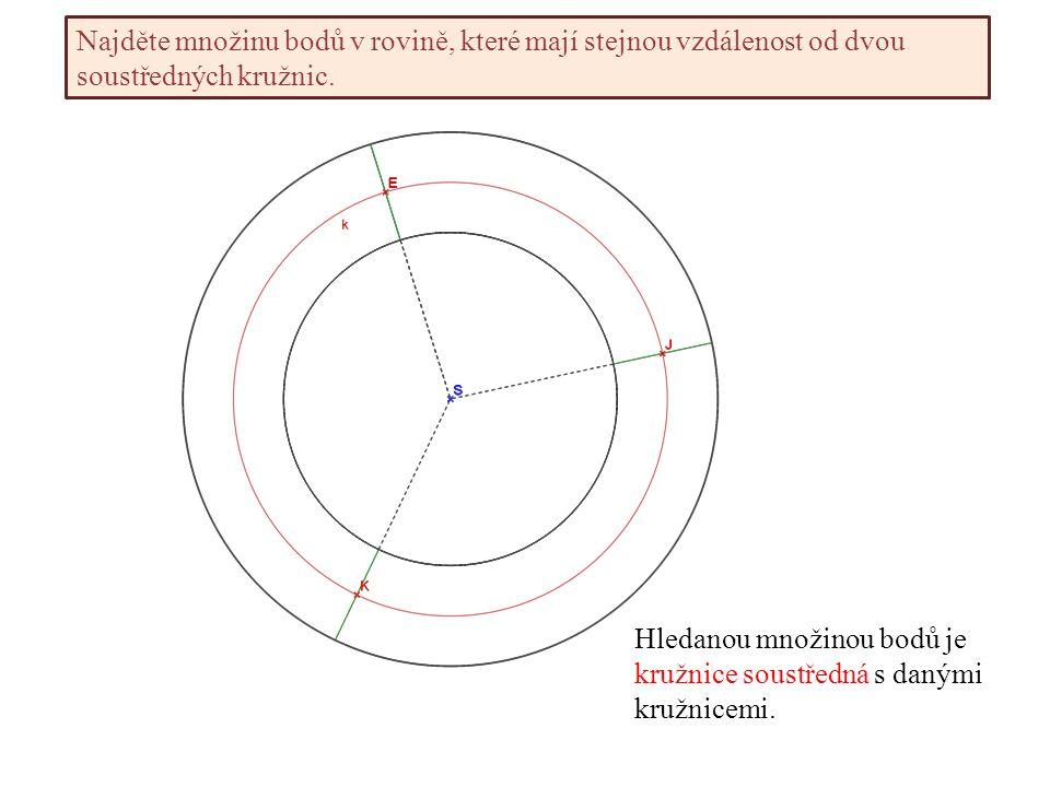 Najděte množinu bodů v rovině, které mají stejnou vzdálenost od dvou soustředných kružnic.