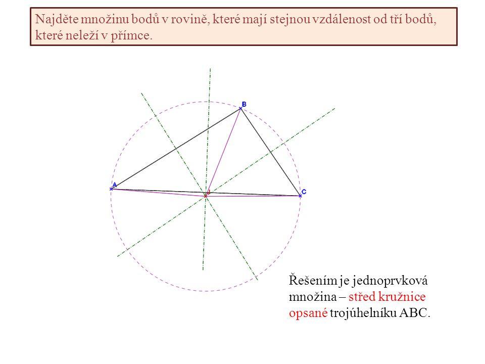 Najděte množinu bodů v rovině, které mají stejnou vzdálenost od tří bodů, které neleží v přímce.