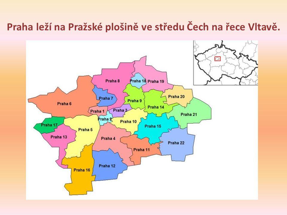 Praha leží na Pražské plošině ve středu Čech na řece Vltavě.