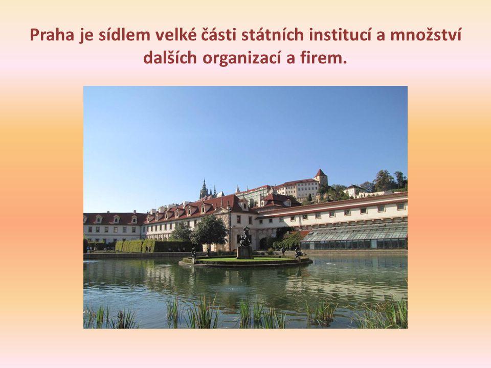 Praha je sídlem velké části státních institucí a množství dalších organizací a firem.