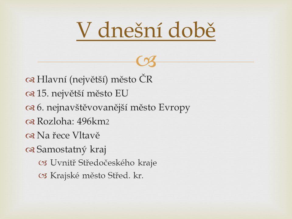   Hlavní (největší) město ČR  15. největší město EU  6. nejnavštěvovanější město Evropy  Rozloha: 496km 2  Na řece Vltavě  Samostatný kraj  Uv