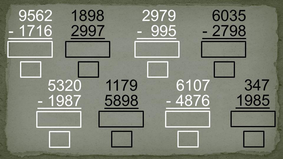 2997 1898 - 1716 9562 - 995 2979 5898 1179 - 4876 6107 - 2798 6035 - 1987 5320 1985 347