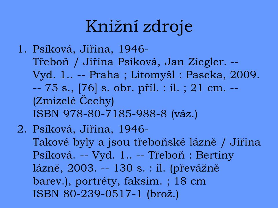 Knižní zdroje 1.Psíková, Jiřina, 1946- Třeboň / Jiřina Psíková, Jan Ziegler.