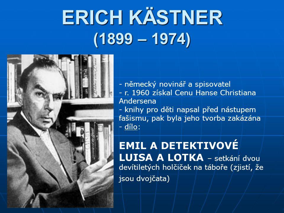 ERICH KÄSTNER (1899 – 1974) - německý novinář a spisovatel - r.