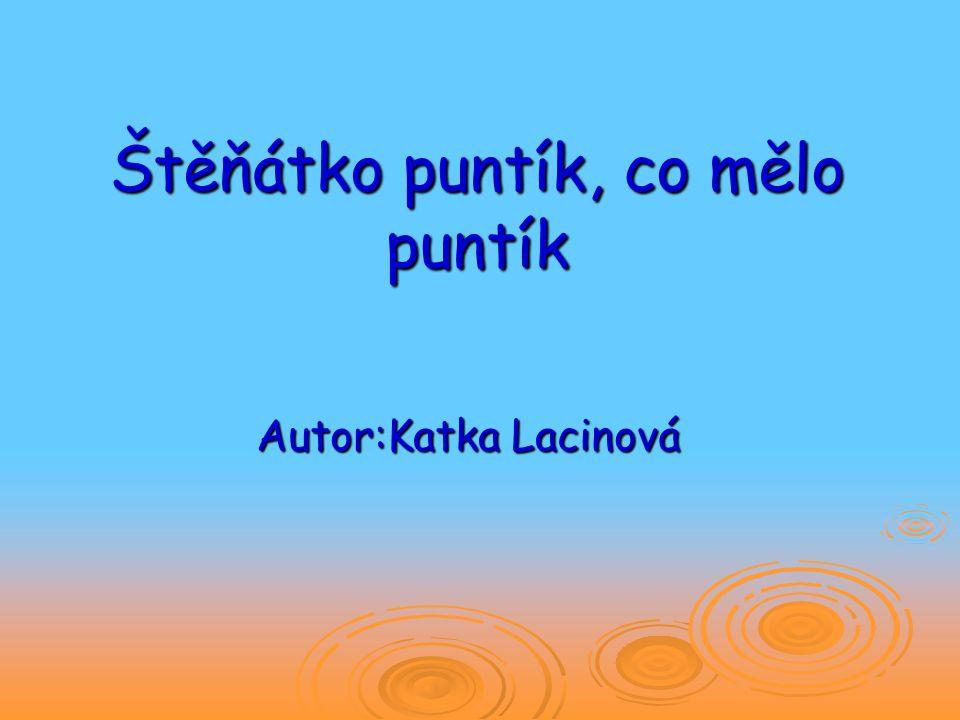 Štěňátko puntík, co mělo puntík Autor:Katka Lacinová