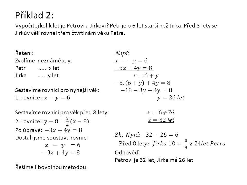 Příklad 2: Vypočítej kolik let je Petrovi a Jirkovi.