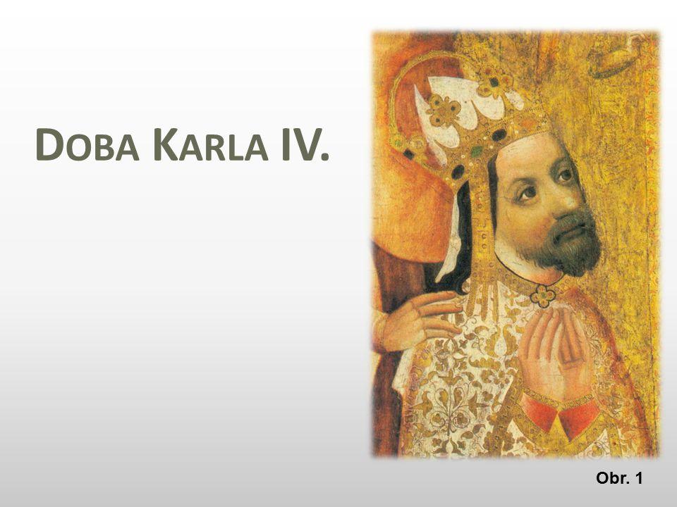 D OBA K ARLA IV. Obr. 1