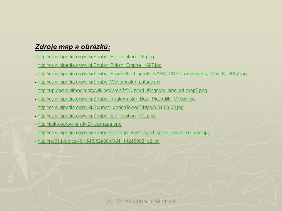 Zdroje map a obrázků: - http://cs.wikipedia.org/wiki/Soubor:EU_location_UK.pnghttp://cs.wikipedia.org/wiki/Soubor:EU_location_UK.png - http://cs.wikip