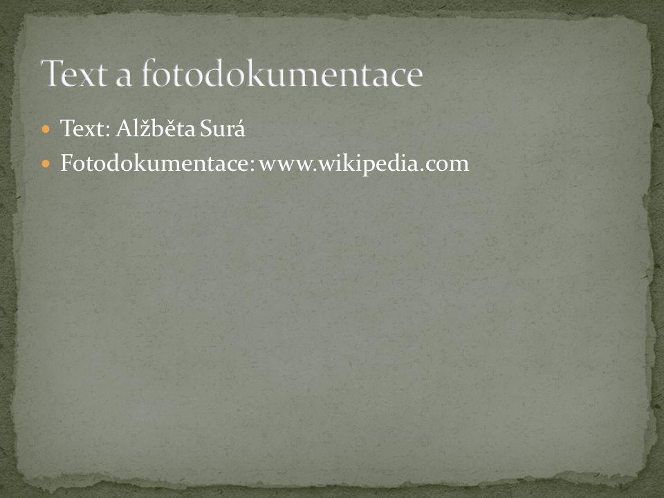 Text: Alžběta Surá Fotodokumentace: www.wikipedia.com