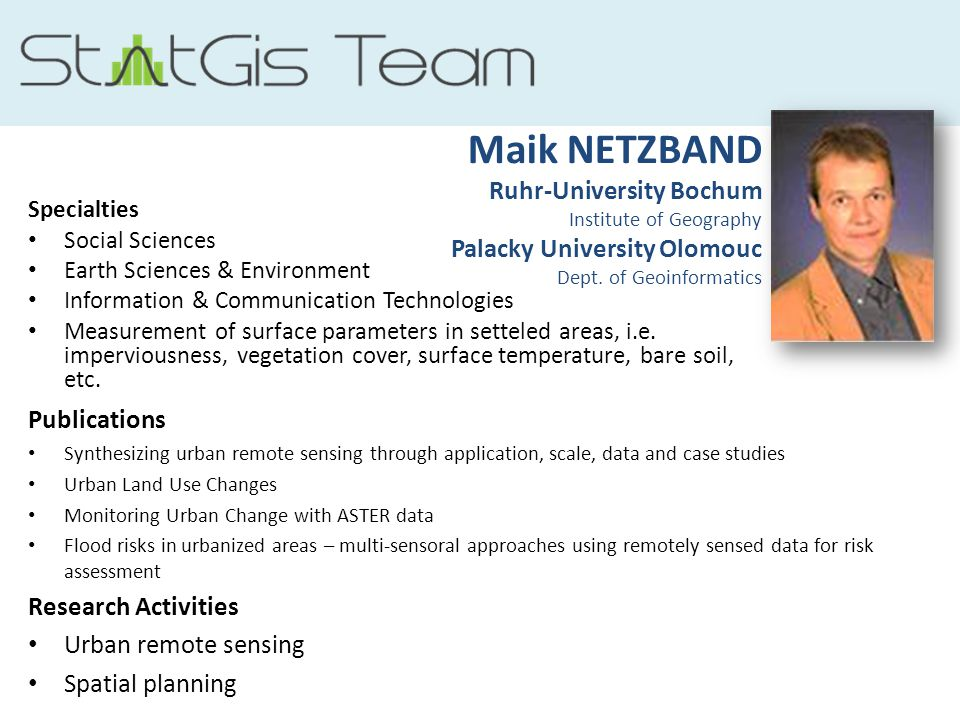 Maik NETZBAND Ruhr-University Bochum Institute of Geography Palacky University Olomouc Dept. of Geoinformatics Specialties Social Sciences Earth Scien