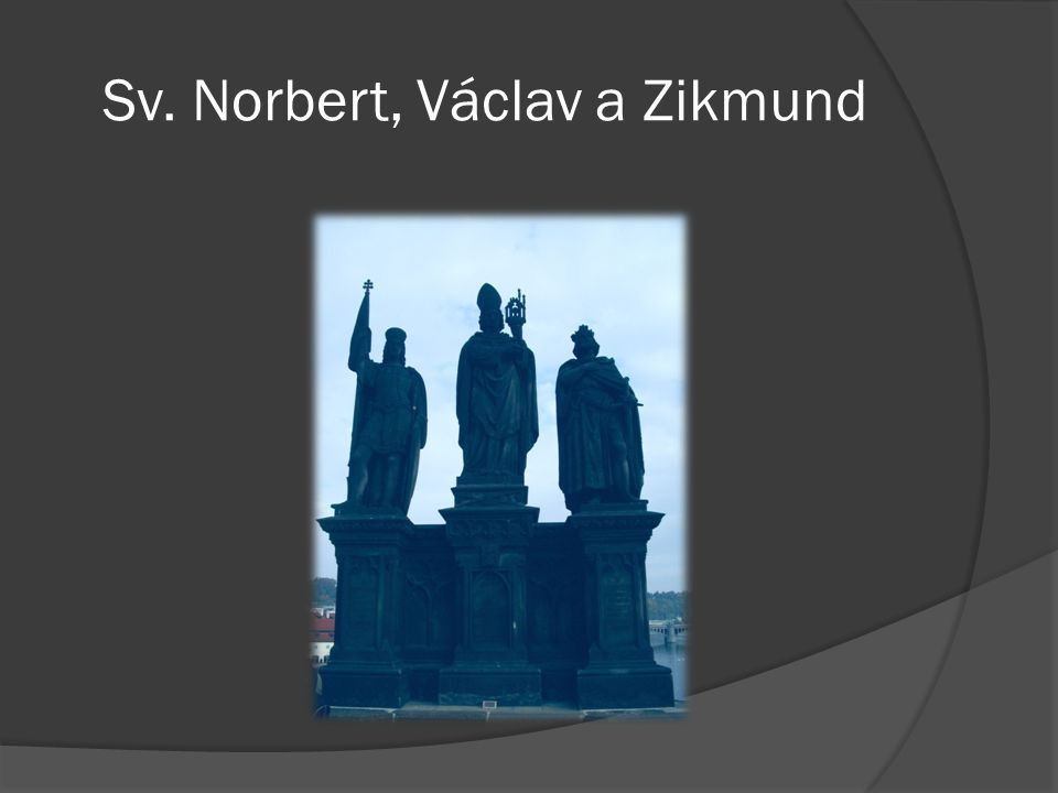Sv. Norbert, Václav a Zikmund