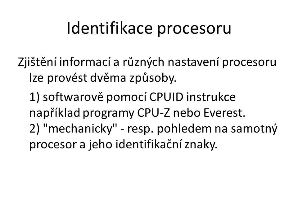Identifikace procesoru Zjištění informací a různých nastavení procesoru lze provést dvěma způsoby. 1) softwarově pomocí CPUID instrukce například prog