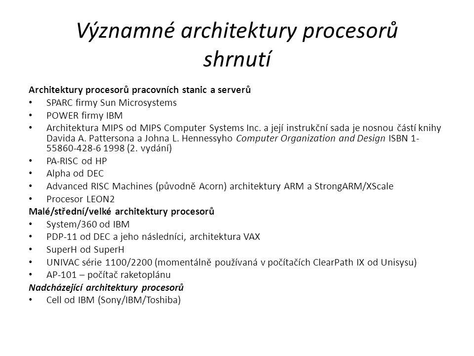 Významné architektury procesorů shrnutí Architektury procesorů pracovních stanic a serverů SPARC firmy Sun Microsystems POWER firmy IBM Architektura M