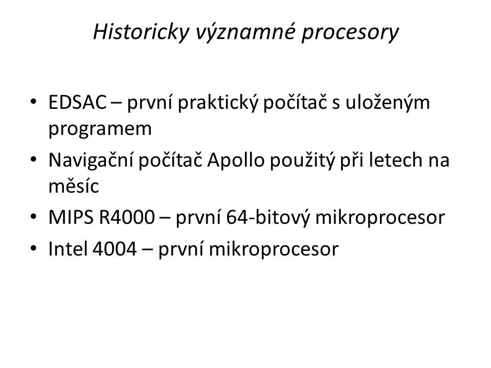 Historicky významné procesory EDSAC – první praktický počítač s uloženým programem Navigační počítač Apollo použitý při letech na měsíc MIPS R4000 – p