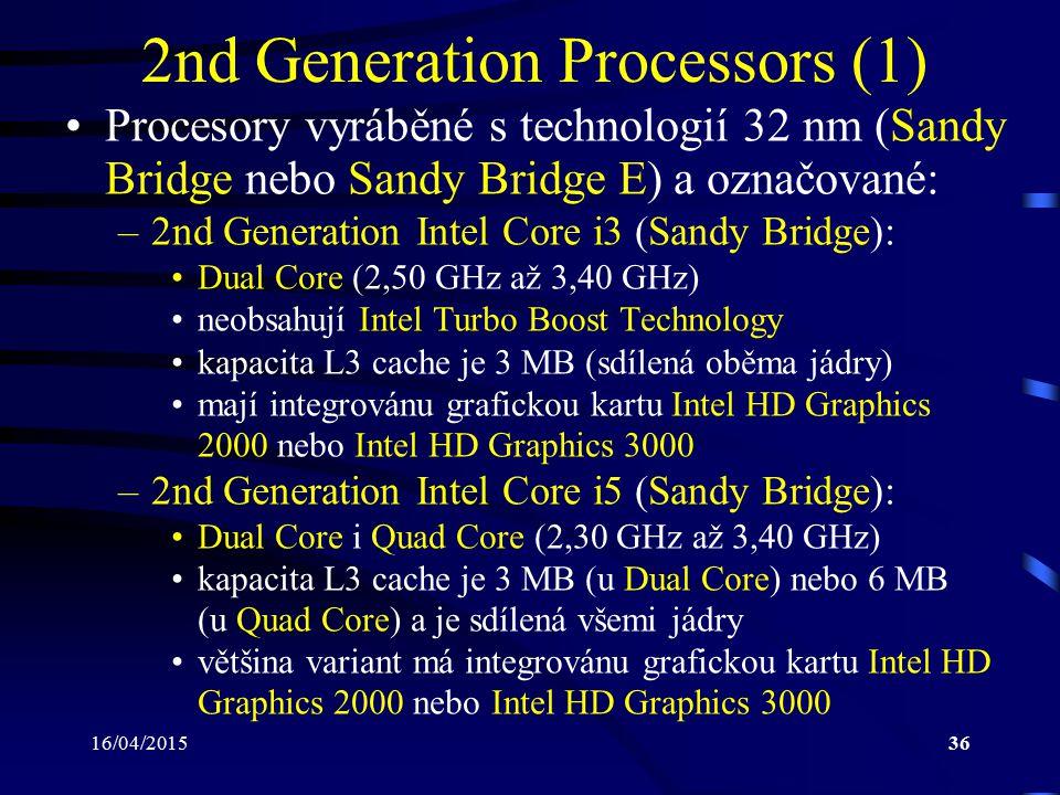 16/04/201536 2nd Generation Processors (1) Procesory vyráběné s technologií 32 nm (Sandy Bridge nebo Sandy Bridge E) a označované: –2nd Generation Int