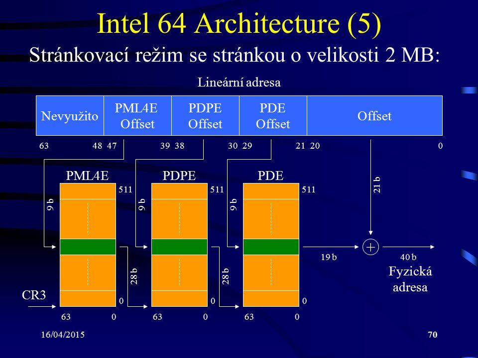 16/04/201570 Intel 64 Architecture (5) Stránkovací režim se stránkou o velikosti 2 MB: Nevyužito PML4E Offset PDPE Offset PDE Offset Offset 0202129303