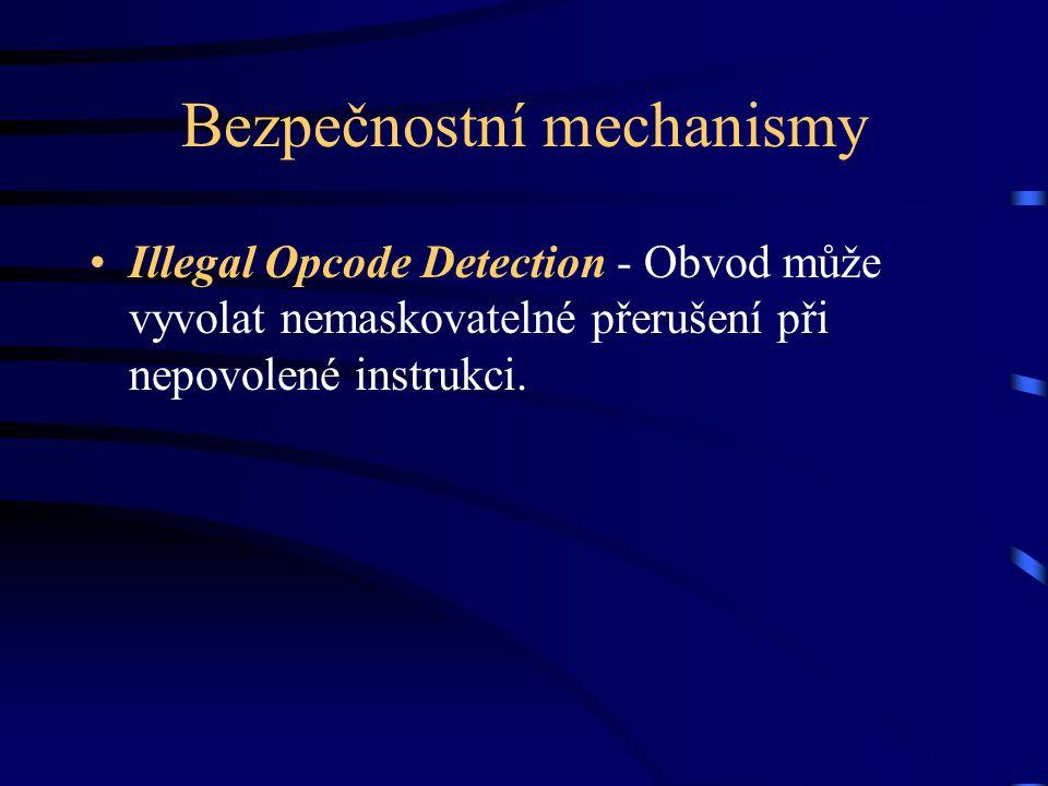 Bezpečnostní mechanismy Illegal Opcode Detection - Obvod může vyvolat nemaskovatelné přerušení při nepovolené instrukci.