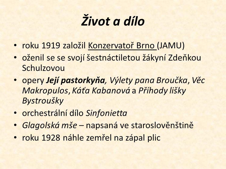 Život a dílo roku 1919 založil Konzervatoř Brno (JAMU) oženil se se svojí šestnáctiletou žákyní Zdeňkou Schulzovou opery Její pastorkyňa, Výlety pana