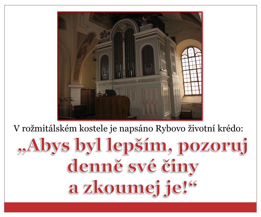V rožmitálském kostele je napsáno Rybovo životní krédo: