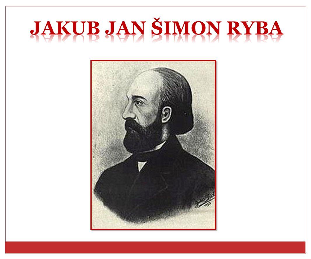 Jakub Jan Šimon Ryba *26.10. 1765 Přeštice † 8. 4.
