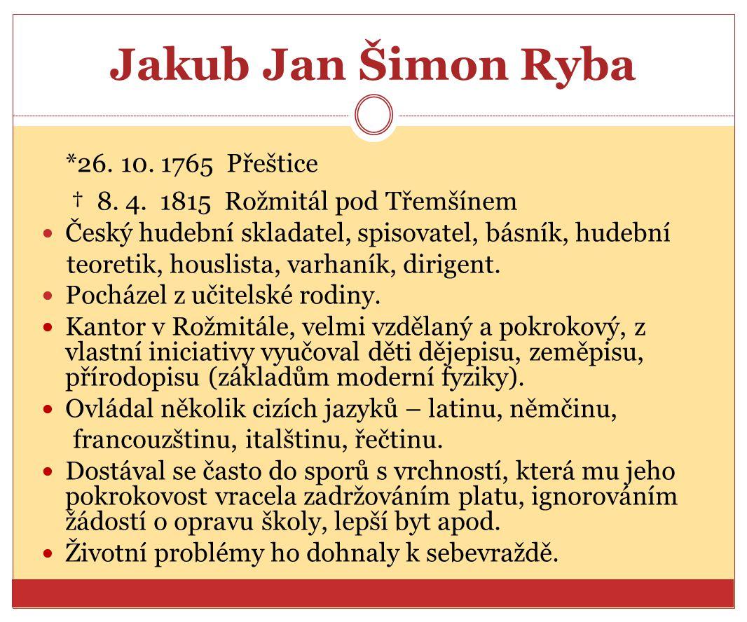 Jakub Jan Šimon Ryba *26. 10. 1765 Přeštice † 8.