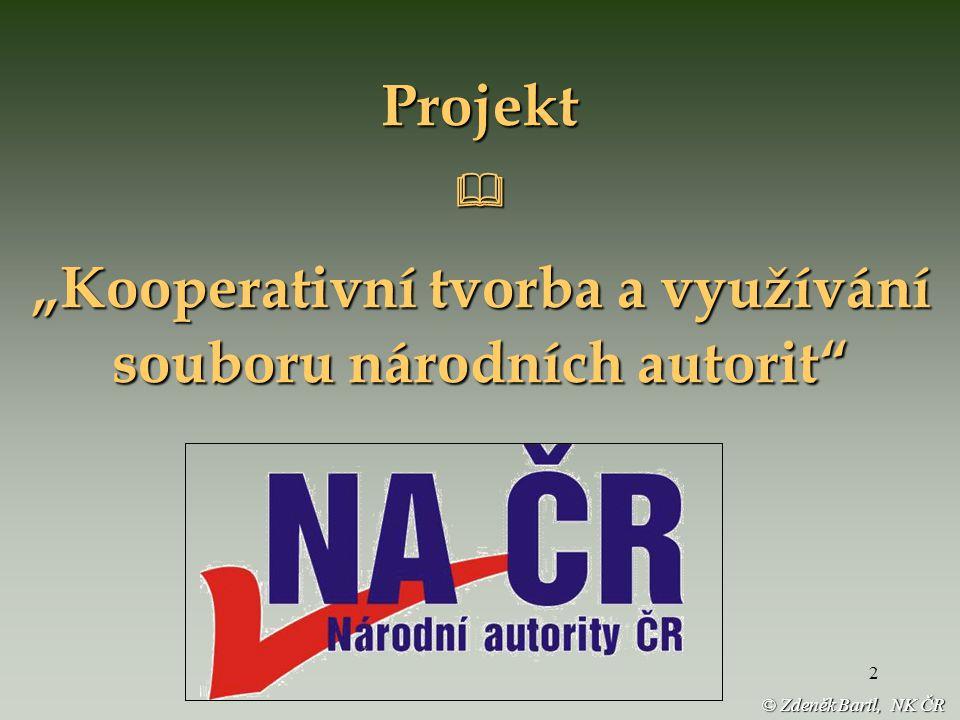"""2 Projekt """"Kooperativní tvorba a využívání souboru národních autorit © Zdeněk Bartl, NK ČR"""