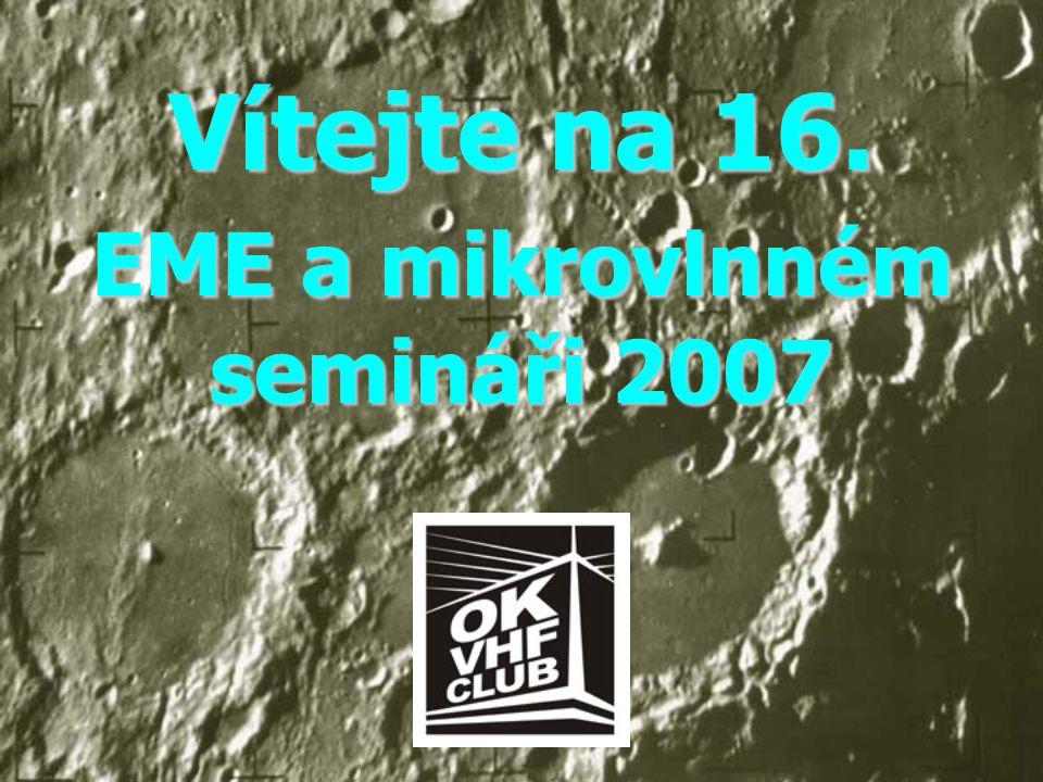 Vítejte na 16. EME a mikrovlnném semináři 2007