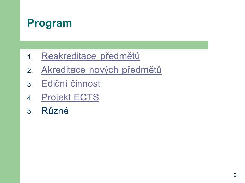 2 Program 1.Reakreditace předmětů Reakreditace předmětů 2.