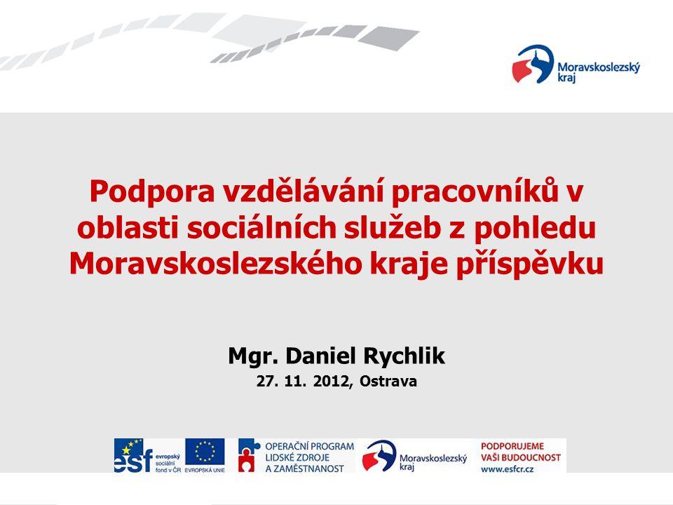 Vzdělávání – klíčové téma rozvoje sociální politiky a)současnost Koncepce kvality sociálních služeb v MSK (včetně transformace pobytových sociálních služeb); schváleno ZMSK červen 2008 1.