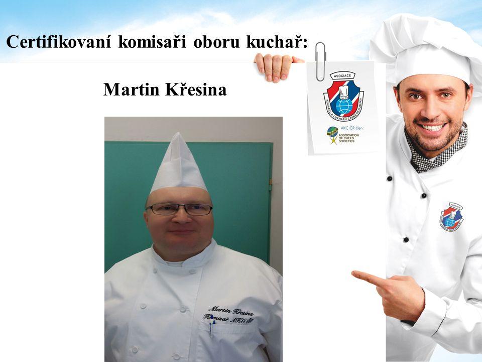 Certifikovaní komisaři oboru kuchař: Martin Křesina