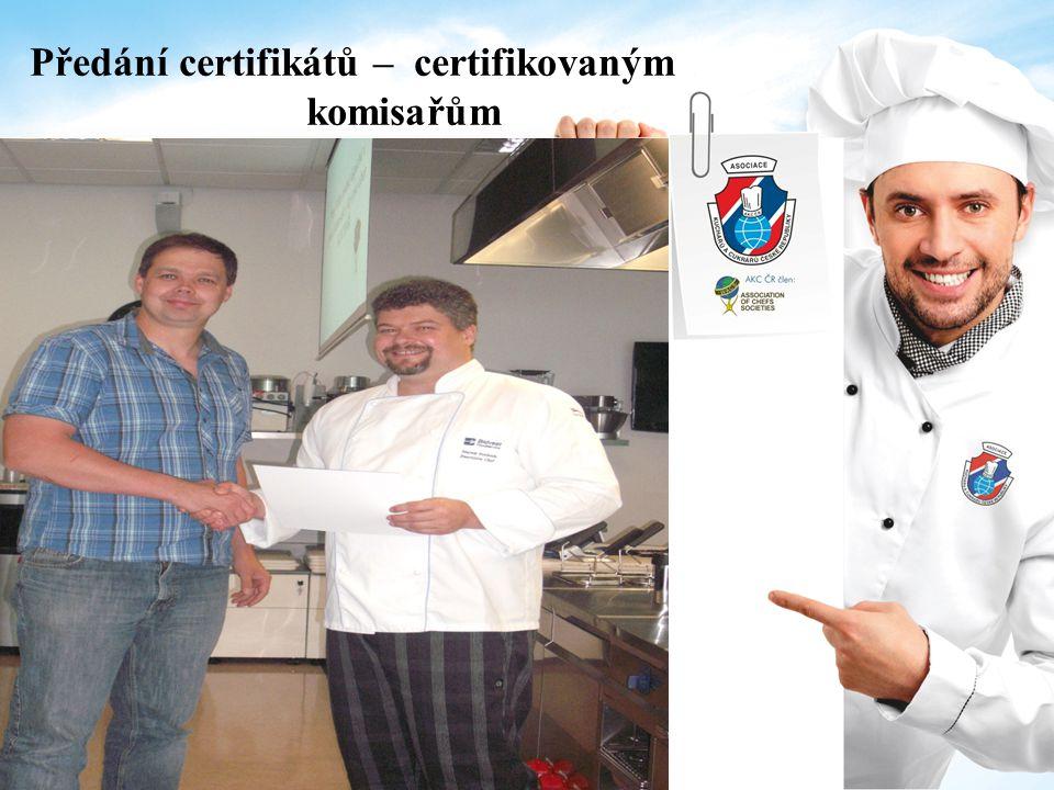 Certifikovaní komisaři oboru kuchař: Roman Sejval Zdeněk Hladík