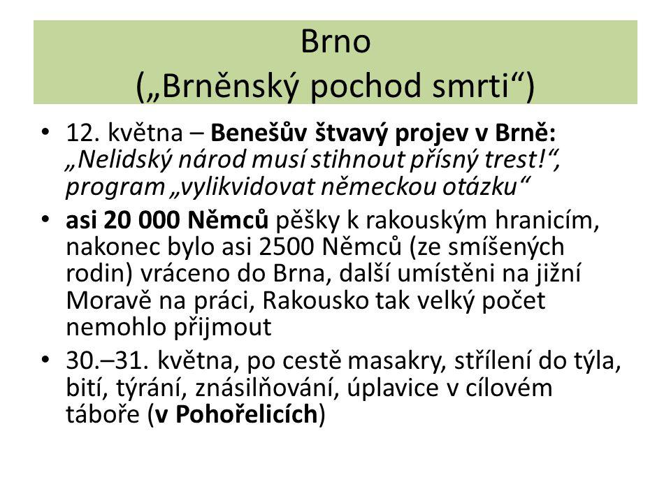 """Brno (""""Brněnský pochod smrti"""") 12. května – Benešův štvavý projev v Brně: """"Nelidský národ musí stihnout přísný trest!"""", program """"vylikvidovat německou"""