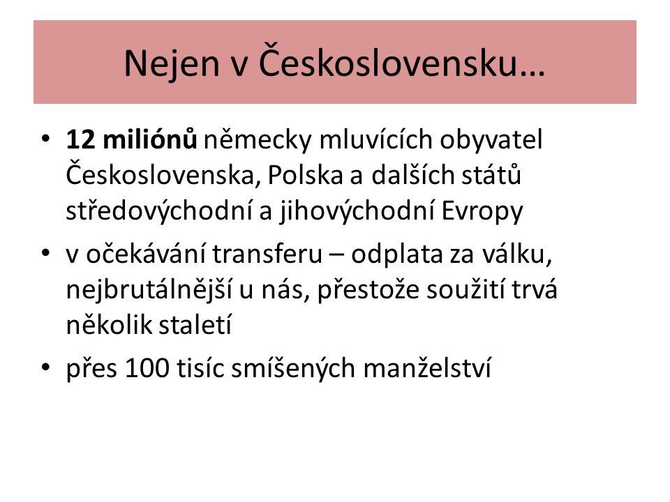 Nejen v Československu… 12 miliónů německy mluvících obyvatel Československa, Polska a dalších států středovýchodní a jihovýchodní Evropy v očekávání