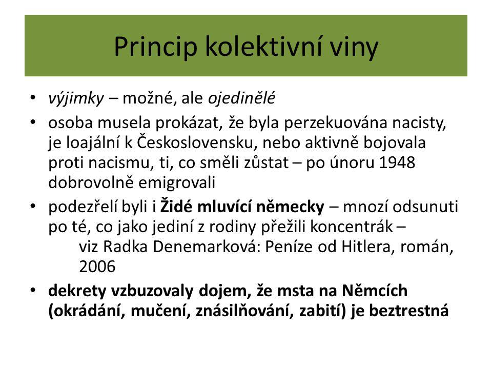 Princip kolektivní viny výjimky – možné, ale ojedinělé osoba musela prokázat, že byla perzekuována nacisty, je loajální k Československu, nebo aktivně