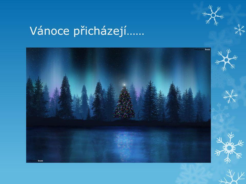Vánoce přicházejí……