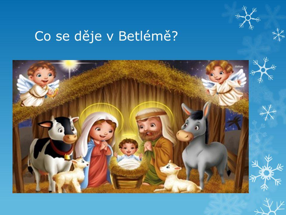 Co se děje v Betlémě?