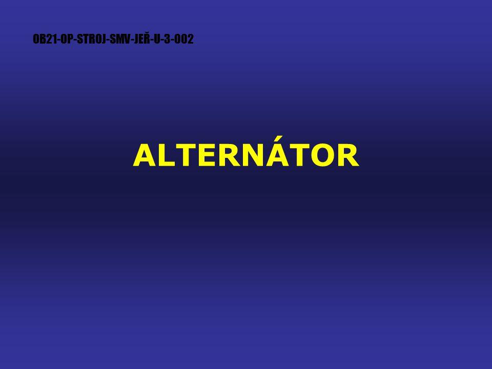 Alternátor Význam alternátoru ve vozidle Části alternátoru Princip funkce alternátoru Alternátor foto